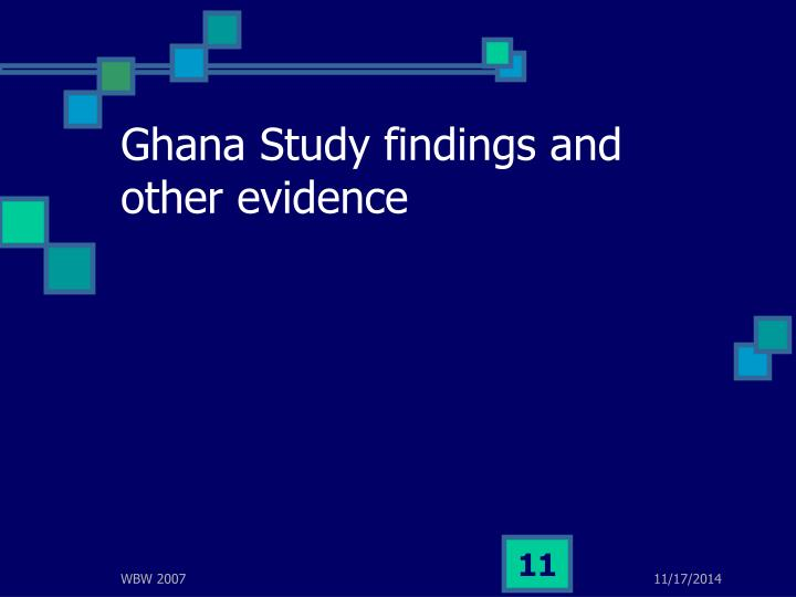 Ghana Study findings and other evidence