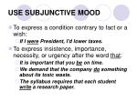 use subjunctive mood