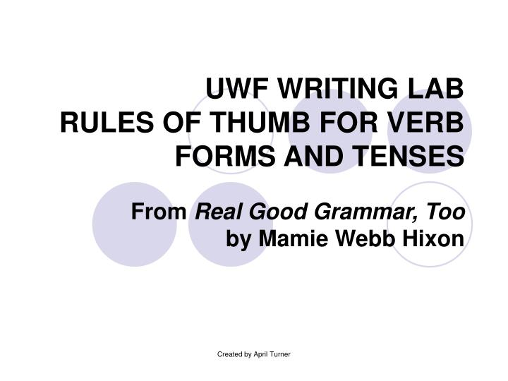 uwf writing lab rules of thumb for verb forms and tenses n.