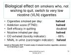 biological effect on smokers who not wishing to quit switch to very low nicotine vln cigarettes
