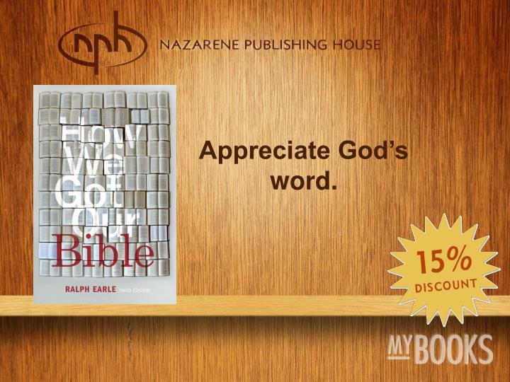 Appreciate God's word.