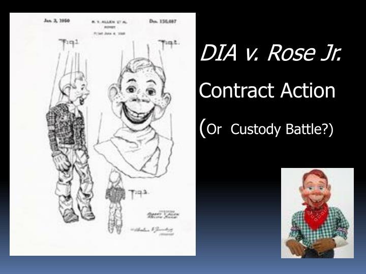 DIA v. Rose Jr.