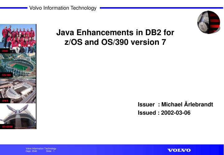 java enhancements in db2 for z os and os 390 version 7