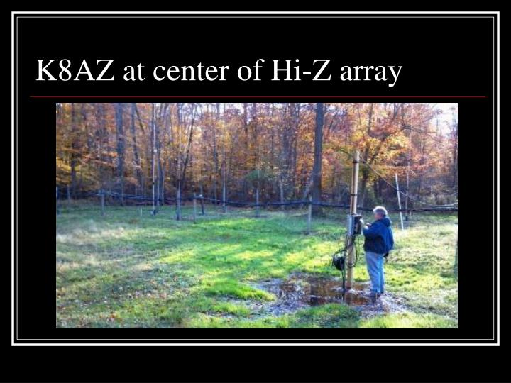 K8AZ at center of Hi-Z array