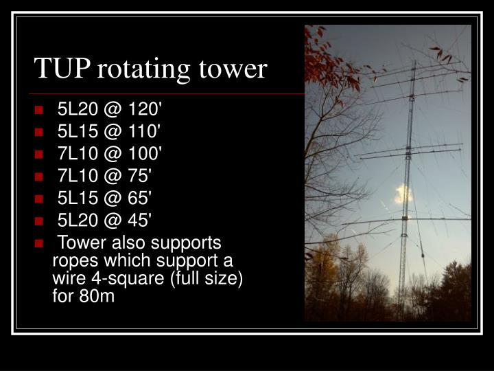 TUP rotating tower