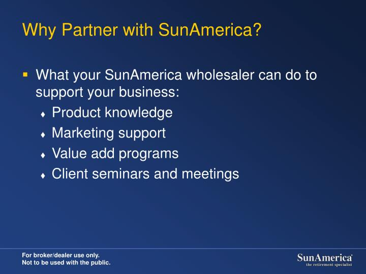 Why partner with sunamerica