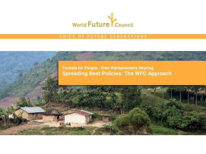 Forests for people inter parliamentary hearing spreading best policies the wfc approach