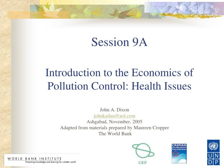 Session 9a introduction to the economics of pollution control health issues