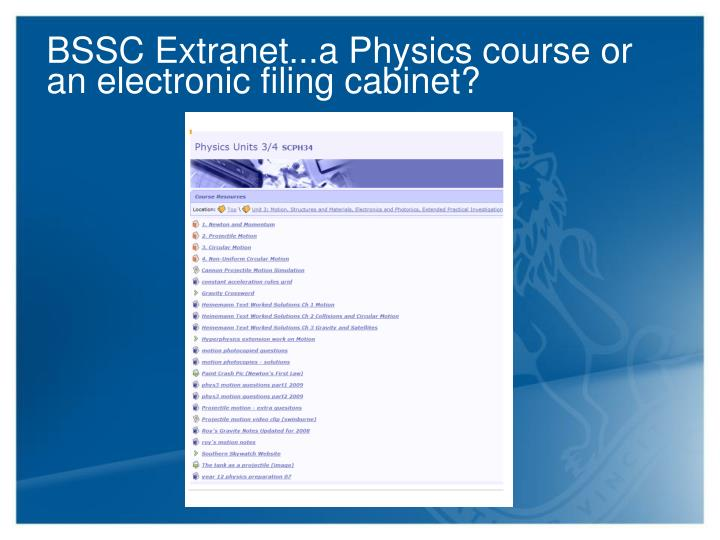 BSSC Extranet...a Physics course or an electronic filing cabinet?