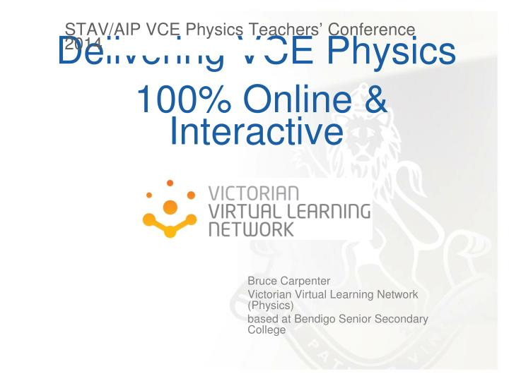 Delivering vce physics 100 online interactive