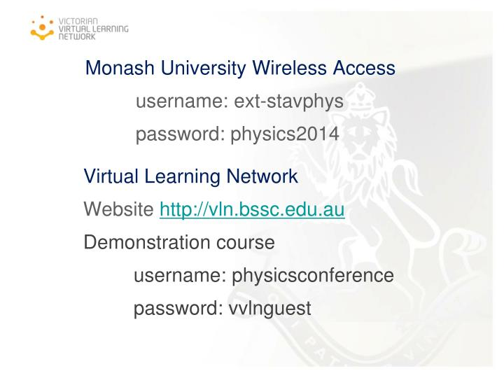Monash university wireless access username ext stavphys password physics2014