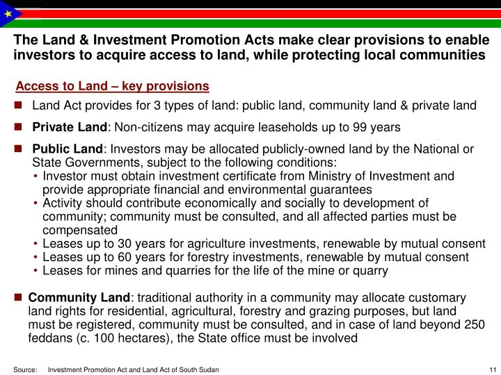 The Land & Investment Promotion Acts make clear provisions to enable investors to acquire access to land, while protecting local communities