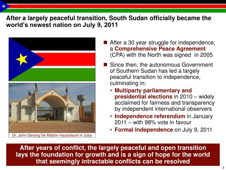 After a largely peaceful transition, South Sudan officially became the world's newest nation on Ju...