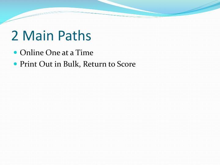 2 Main Paths