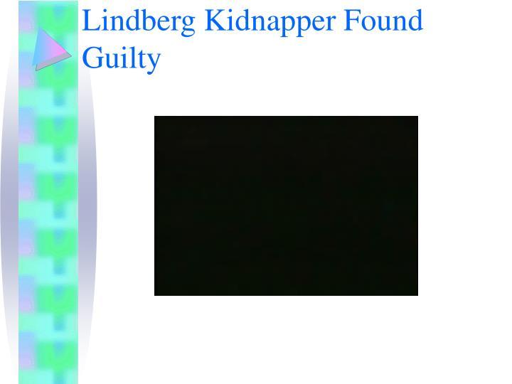Lindberg Kidnapper Found Guilty