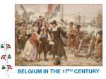 belgium in the 17 th century