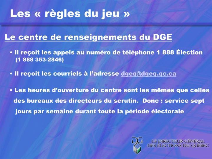 Le centre de renseignements du DGE