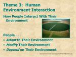 theme 3 human environment interaction