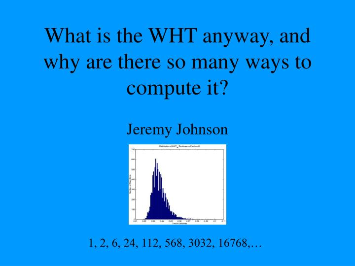 What is the wht anyway and why are there so many ways to compute it