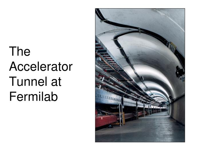 The Accelerator Tunnel at Fermilab