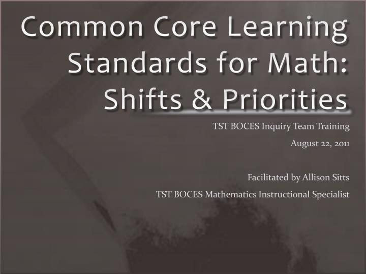 Common core learning standards for math shifts priorities