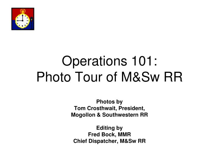 operations 101 photo tour of m sw rr