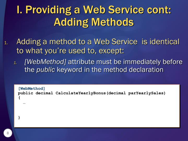 I. Providing a Web Service cont: Adding Methods