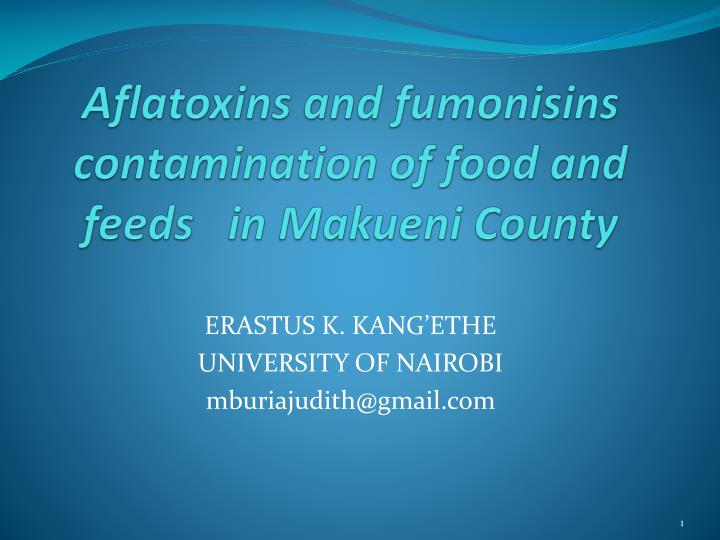 Aflatoxins and fumonisins contamination of food and feeds in makueni county