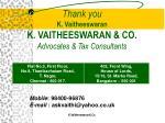 thank you k vaitheeswaran k vaitheeswaran co advocates tax consultants
