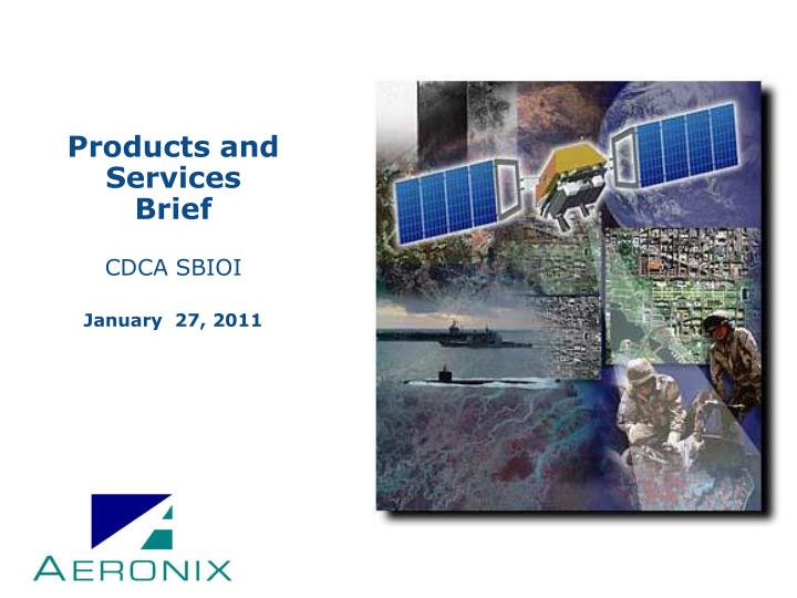 products and services brief cdca sbioi january 27 2011 n.