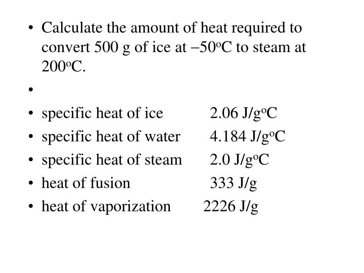 Calculate the amount of heat required to convert 500 g of ice at