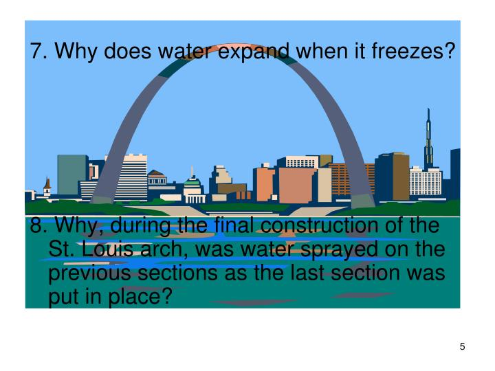 7. Why does water expand when it freezes?