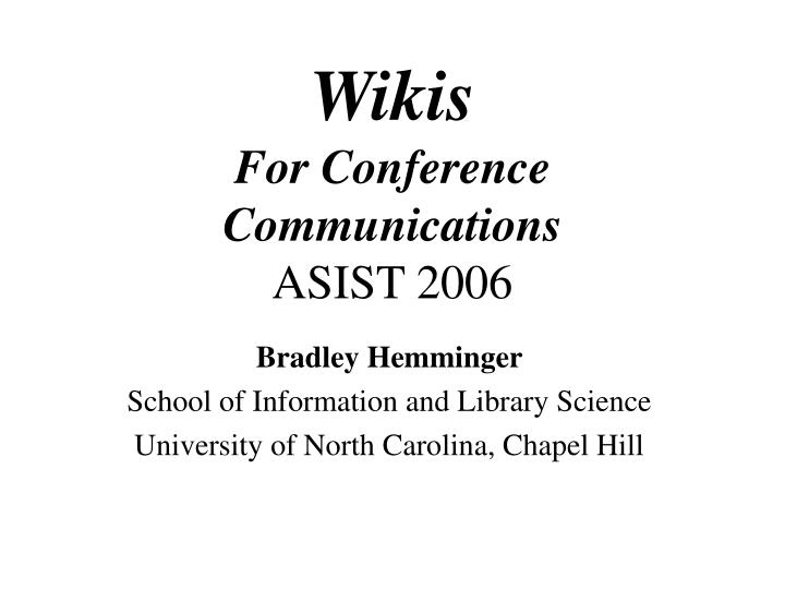 wikis for conference communications asist 2006 n.