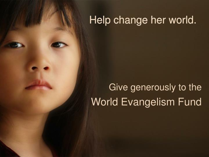 Help change her world.
