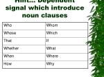hint dependent signal which introduce noun clauses