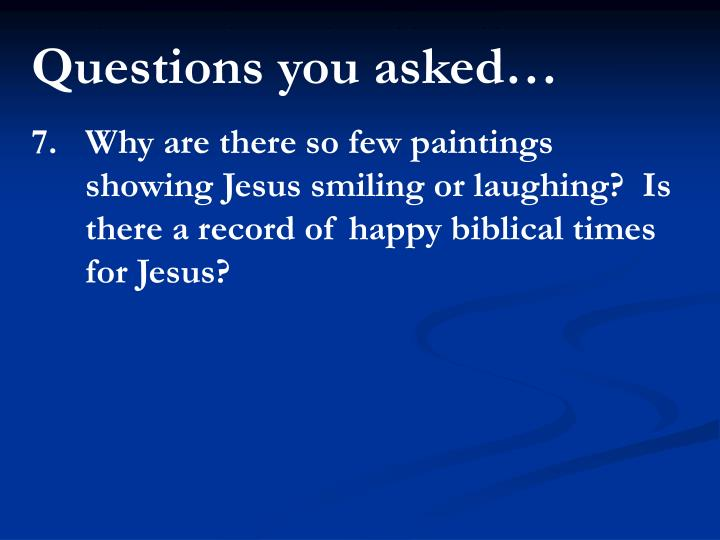 Questions you asked…