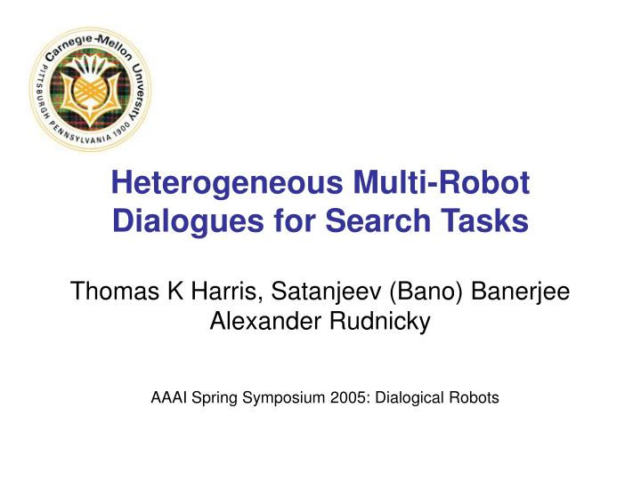 heterogeneous multi robot dialogues for search tasks n.
