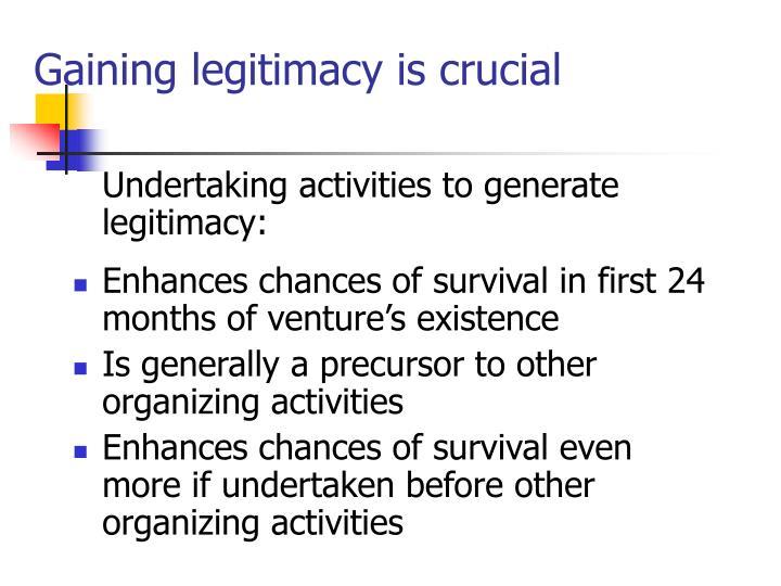 Gaining legitimacy is crucial