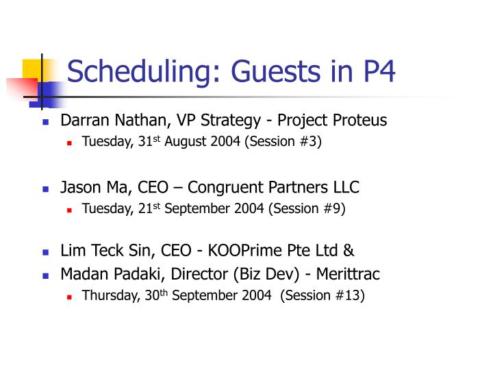 Scheduling: Guests in P4