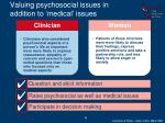 valuing psychosocial issues in addition to medical issues