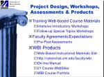 project design workshops assessments products