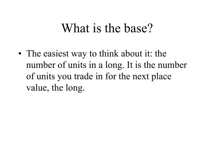 What is the base?
