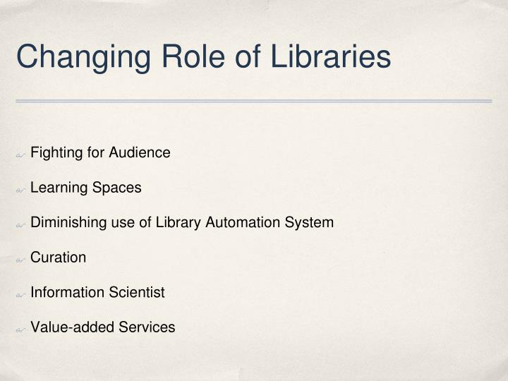 Changing Role of Libraries