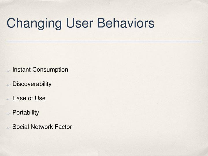 Changing User Behaviors