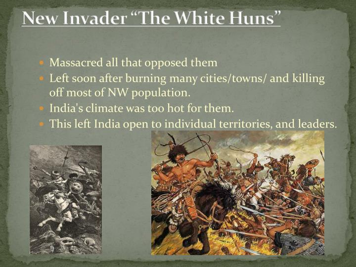 "New Invader ""The White Huns"""