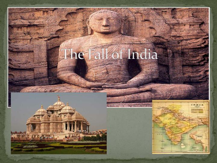 The fall of india