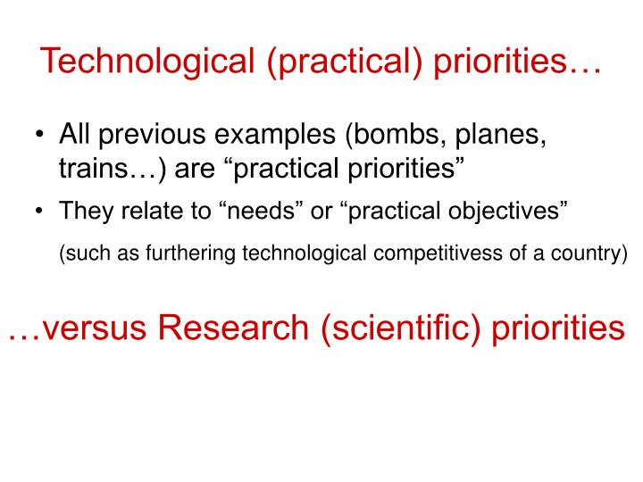 Technological (practical) priorities…