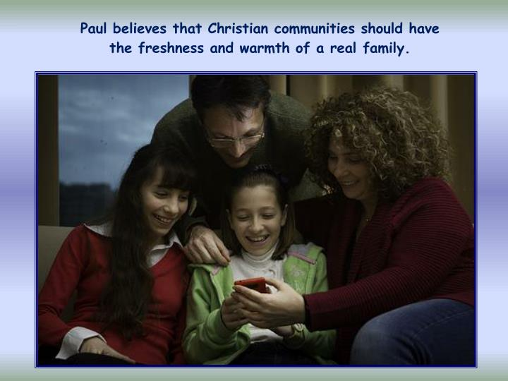 Paul believes that Christian communities should have
