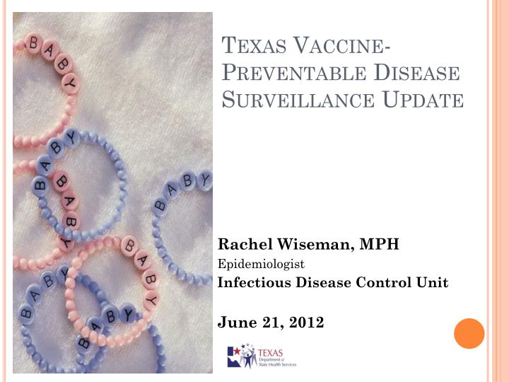 Texas vaccine preventable disease surveillance update