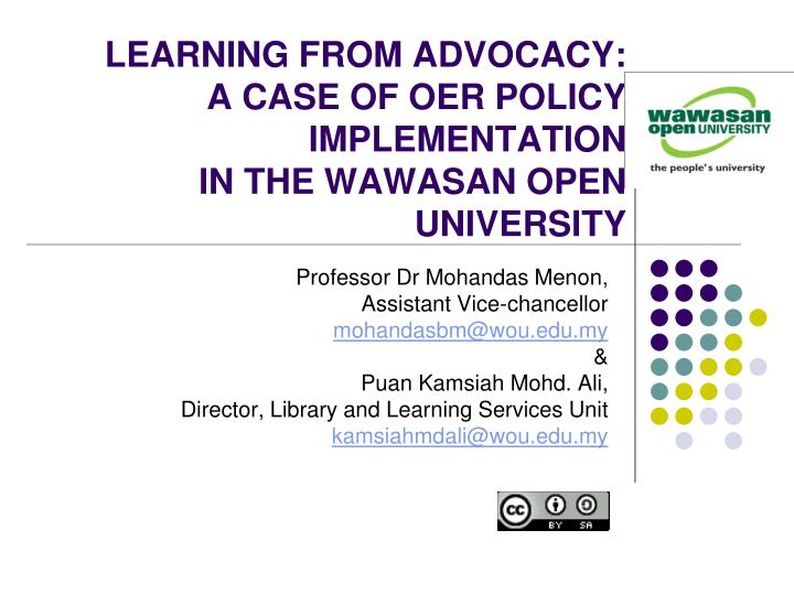 Learning from advocacy a case of oer policy implementation in the wawasan open university